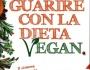 °° Guarire con La Dieta Vegan & Nuovi Appuntamenti con Michela De Petris°°